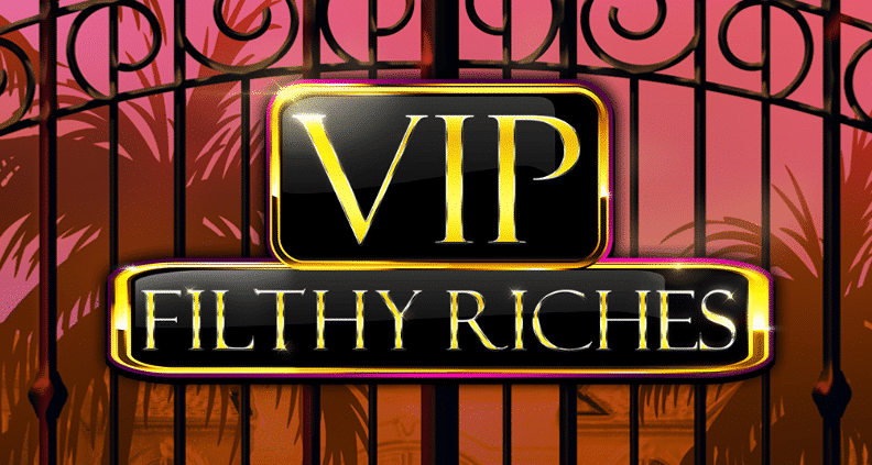 VIP Filthy Riches, Booming Games